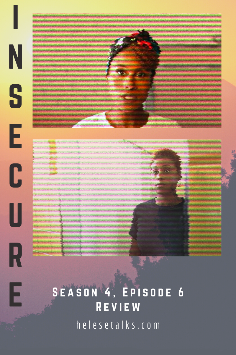 Insecure Season 4 Episode 6